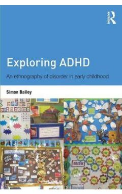 Exploring ADHD: An ethnography of disorder in early childhood