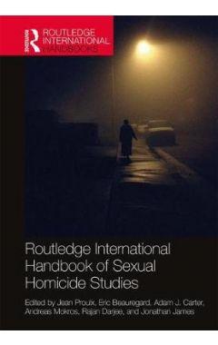 Routledge International Handbook of Sexual Homicide Studies