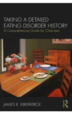 Taking a Detailed Eating Disorder History: A Comprehensive Guide for Clinicians