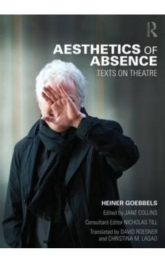 Aesthetics of Absence: Texts on Theatre