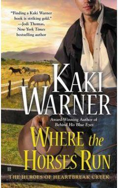 Where the Horses Run: The Heroes of Heartbreak Creek Book 2