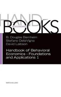 [pod] Handbook of Behavioral Economics - Foundations and Applications 1: Volume 1