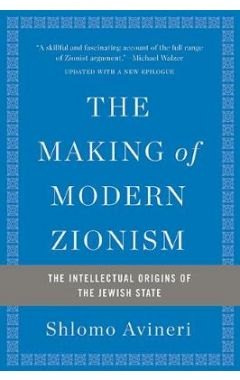 The Making of Modern Zionism, Revised Edition: The Intellectual Origins of the Jewish State