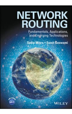 Network Routing - Fundamentals, Applications and Emerging Technologies