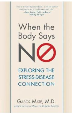 When the Body Says No: Exploring the Stress-Disease Connection