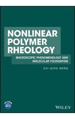 Nonlinear Polymer Rheology - Macroscopic Phenomenology and Molecular Foundation