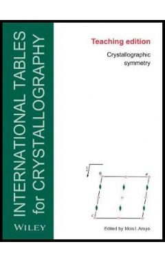 Teaching Edition of International Tables for Cryst allography: Cystallographic Symmetry, Sixth Editi