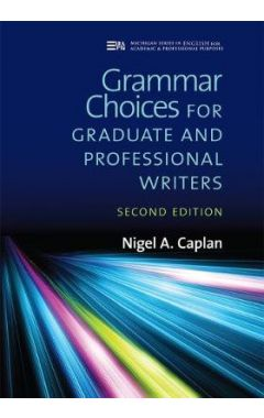 Grammar Choices for Graduate and Professional Writers 2e