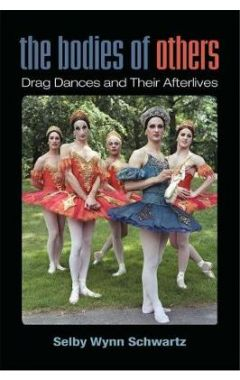 The Bodies of Others: Drag Dances and Their Afterlives