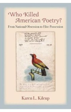 Who Killed American Poetry?: From National Obsession to Elite Possession