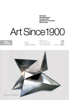 Art Since 1900: 1945 to the Present: 2 - 3rd edition