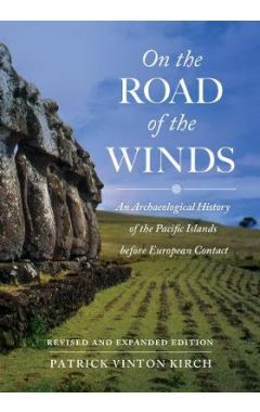 On the Road of the Winds: An Archaeological History of the Pacific Islands before European Contact,