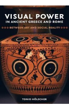 Visual Power in Ancient Greece and Rome: Between Art and Social Reality