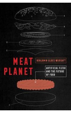 Meat Planet: Artificial Flesh and the Future of Food