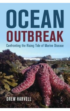 Ocean Outbreak: Confronting the Rising Tide of Marine Disease