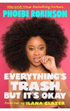 Everything's Trash, But It's Okay: Essays