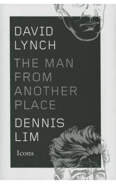 DAVID LYNCH: THE MAN FROM ANOTHER PLACE ( ICONS )