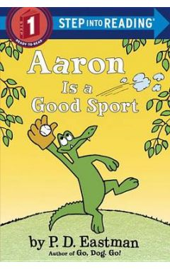 AARON IS A GOOD SPORT : 1 STEP INTO READING