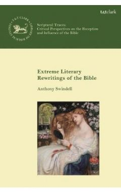 Extreme Literary Rewritings of the Bible