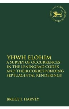 YHWH Elohim: A Survey of Occurrences in the Leningrad Codex and their Corresponding Septuagintal Ren