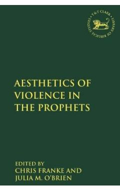 The Aesthetics of Violence in the Prophets