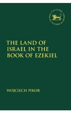 The Land of Israel in the Book of Ezekiel