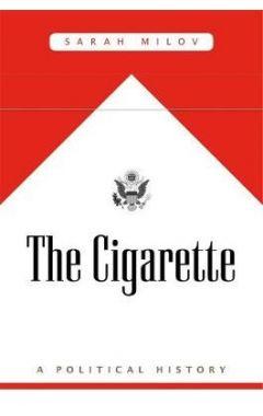 The Cigarette: A Political History