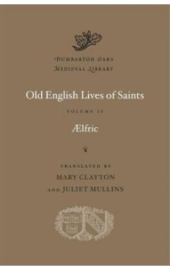 Old English Lives of Saints, Volume II