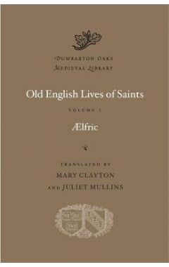 Old English Lives of Saints, Volume I