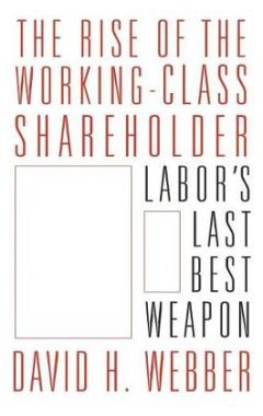 RISE OF THE WORKING CLASS SHAREHOLDER