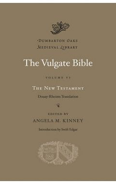 The Vulgate Bible, Volume VI: The New Testament: Douay-Rheims Translation: Volume VI