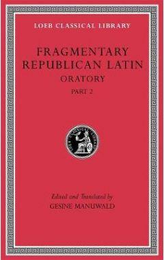 541 Fragmentary Republican Latin, Volume IV - Oratory, Part 2