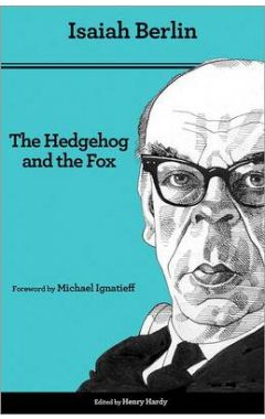 HEDGEHOG AND THE FOX : AN ESSAY ON TOLSTOY'S VIEW OF HISTORY
