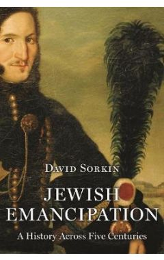 Jewish Emancipation: A History Across Five Centuries