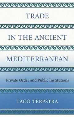 Trade in the Ancient Mediterranean: Private Order and Public Institutions