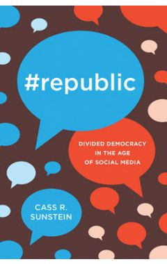 Republic: Divided Democracy in the Age of Social Media