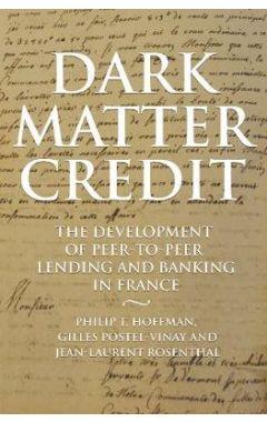 Dark Matter Credit: The Development of Peer-to-Peer Lending and Banking in France