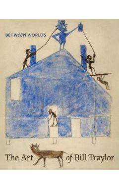 Between Worlds: The Art of Bill Traylor