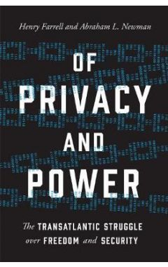 Of Privacy and Power: The Transatlantic Struggle over Freedom and Security