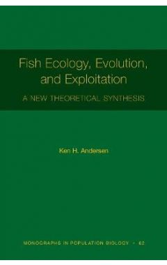 Fish Ecology, Evolution, and Exploitation: A New Theoretical Synthesis
