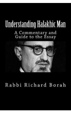 Understanding Halakhic Man: A Commentary and Companion Guide to the Essay