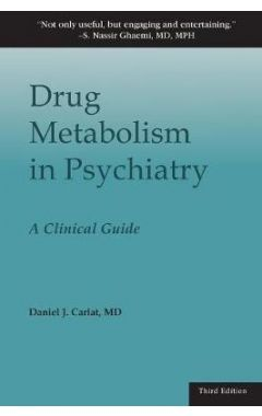 Drug Metabolism in Psychiatry: A Clinical Guide 3e