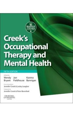 CREEK'S OCCUPATIONAL THERAPY AND MENTAL HEALTH 5E