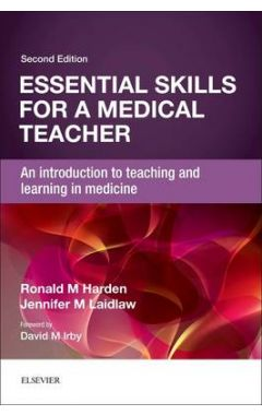 Essential Skills for a Medical Teacher 2e: An Introduction to Teaching and Learning in Medicine