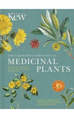 The Gardener's Companion to Medicinal Plants: An A-Z of Healing Plants and Home Remedies