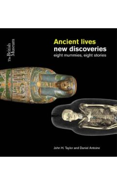 Ancient Lives: New Discoveries: Eight mummies, Eight stories