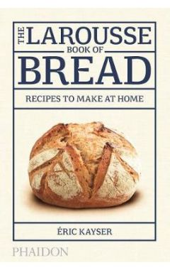 Larousse Book of Bread, The