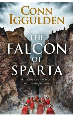 The Falcon of Sparta: The bestselling author of the Emperor and Conqueror series' returns to the Anc