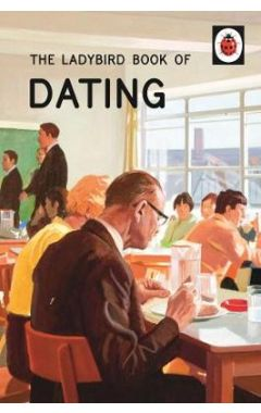 THE LADYBIRD BOOK OF DATING (LADYBIRD FOR GROWNUPS)