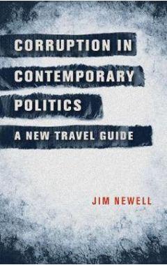 Corruption in Contemporary Politics: A New Travel Guide